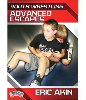 YOUTH WRESTLING: ADVANCED ESCAPES (AKIN)
