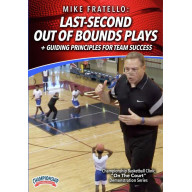 LAST-SECOND OUT OF BOUNDS PLAYS + GUIDING PRINCIPLES FOR TEAM SUCCESS (FRATELLO)