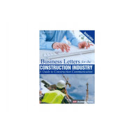 Business Letters for the Construction Industry, A Guide to Construction Communication - Revised Edition
